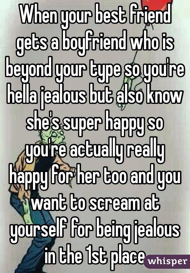 How do you know if your best friend is jealous
