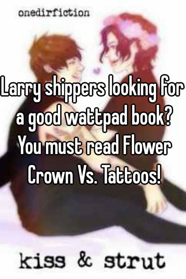 Larry Shippers Looking For A Good Wattpad Book You Must Read Flower