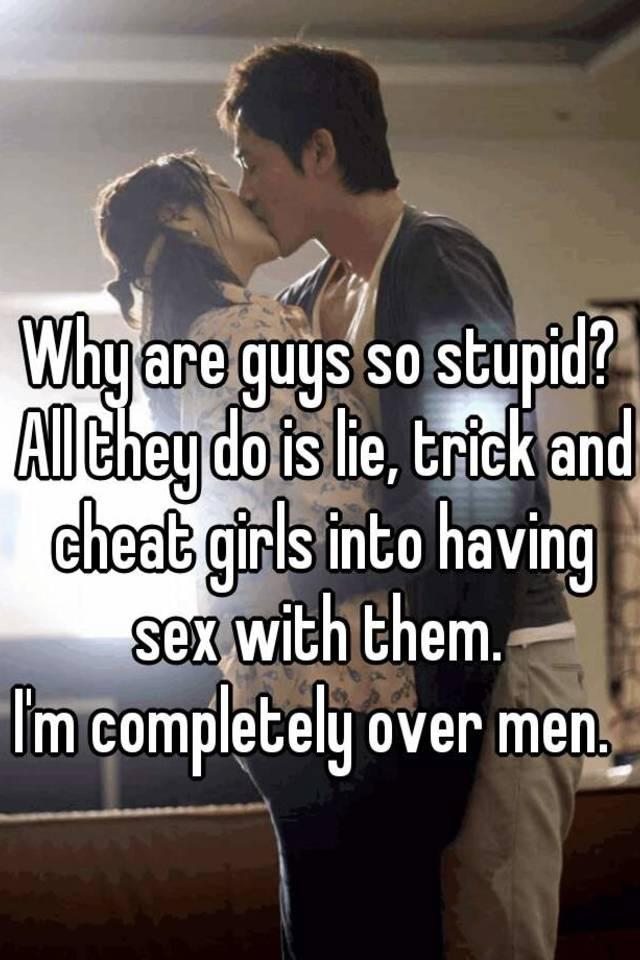 Guy tricks girl into having sex