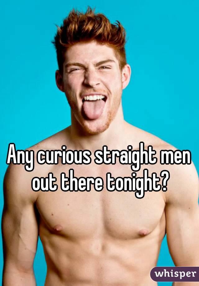 Men are curious