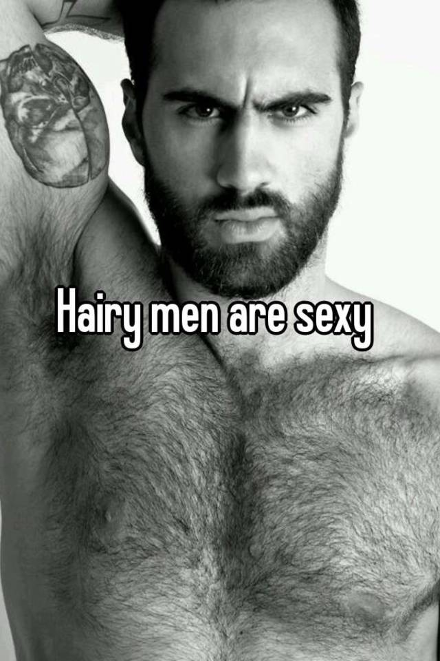Hairy men can be sexy