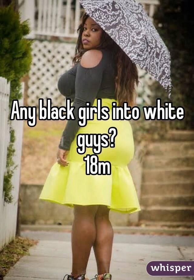 Black girls into white guys