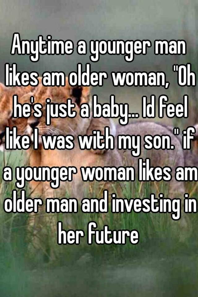 Woman likes younger man