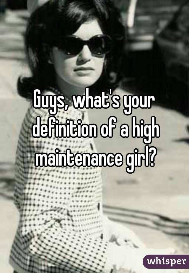 what is the definition of high maintenance
