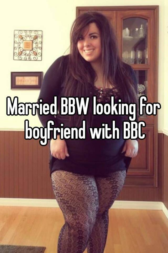The bbw loves the bbc