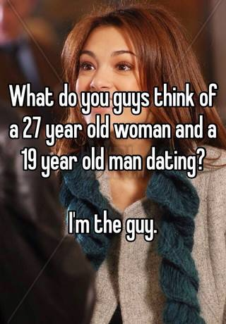 27 year old guy dating 19 year old