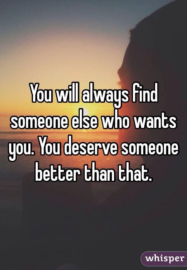 あなたはより良い人を見つけるでしょう