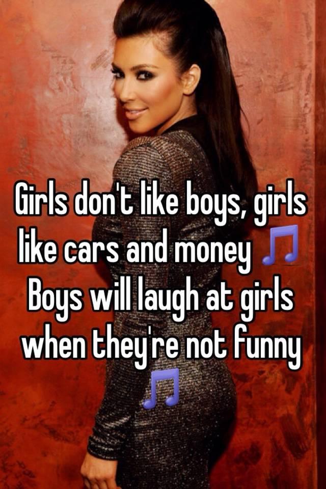 girls dont like boys girls like