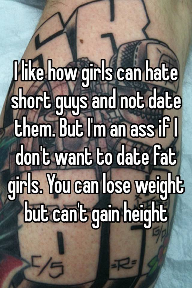 I want to date a fat girl