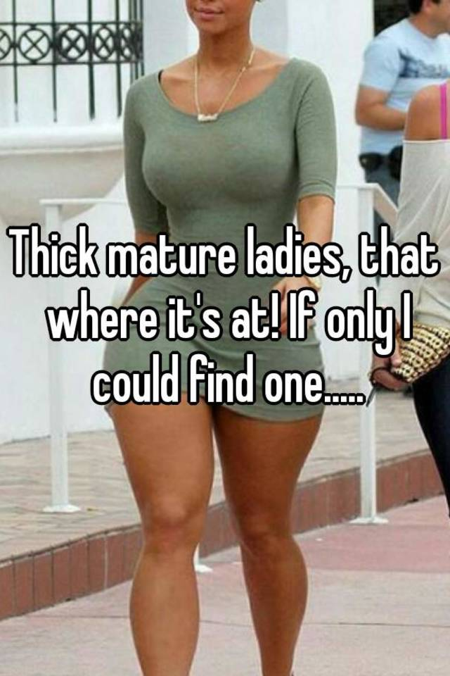 Thick mature girls