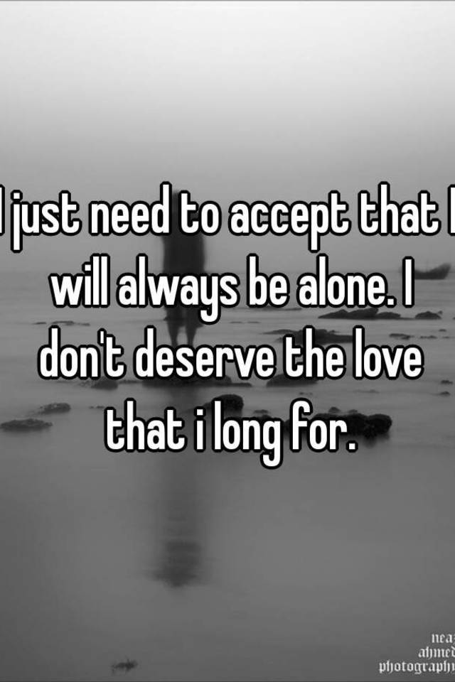 Will i always be alone