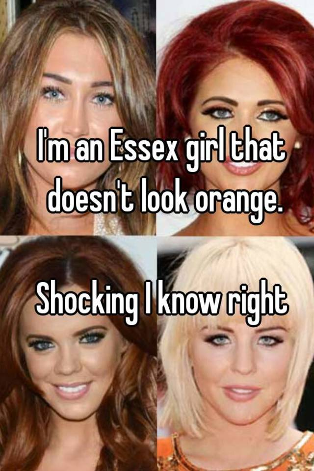 Im in essex girl