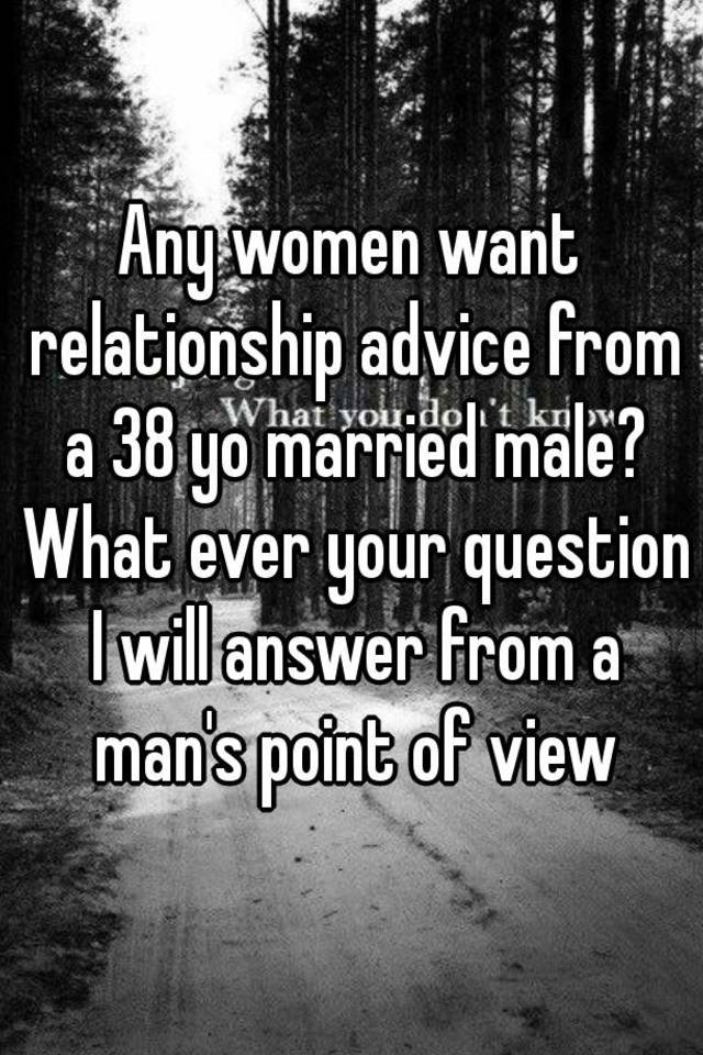 relationship advice from a mans point of view