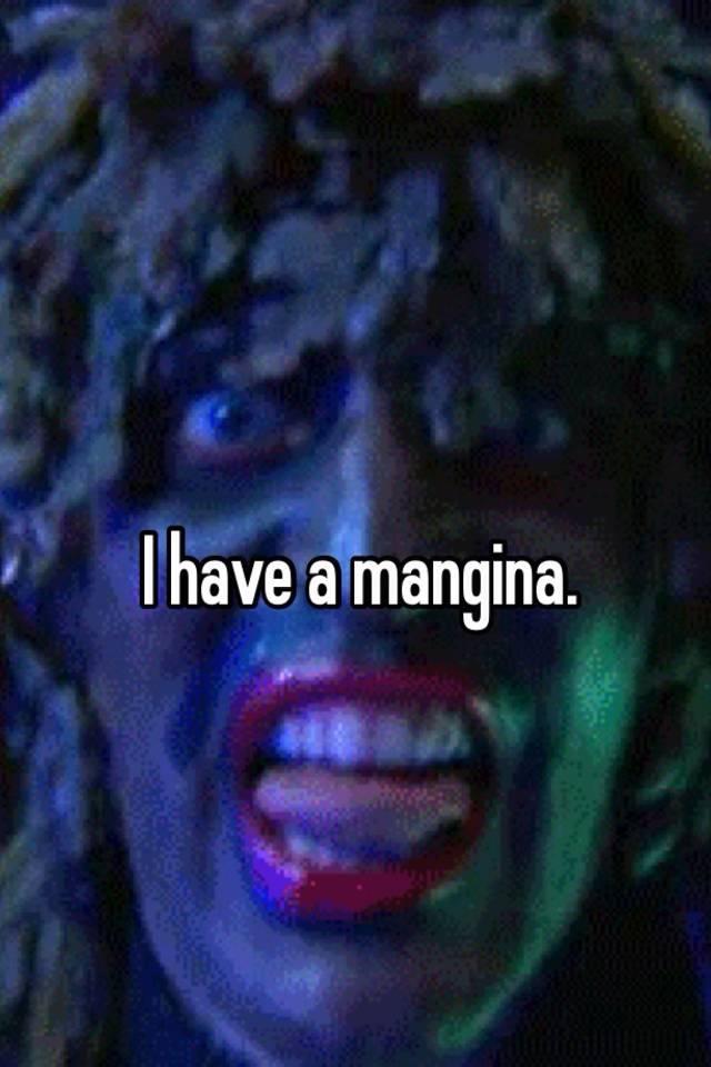 I have a mangina