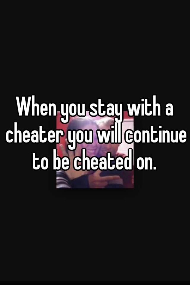 Should i stay with a cheater