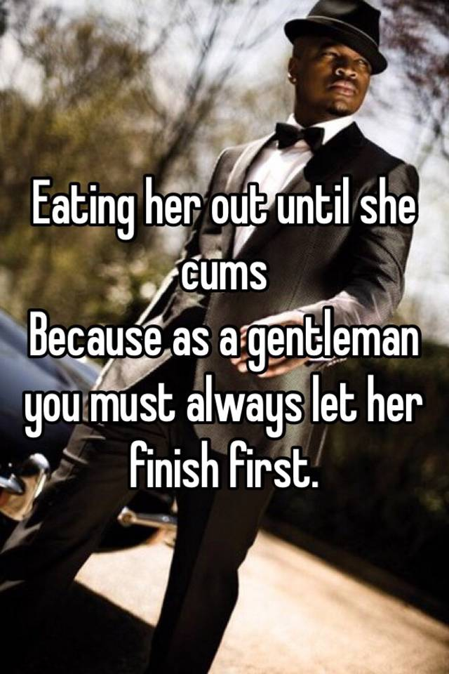 She cums first always
