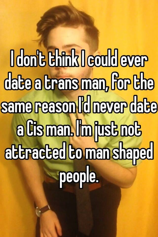 Cis man dating trans man