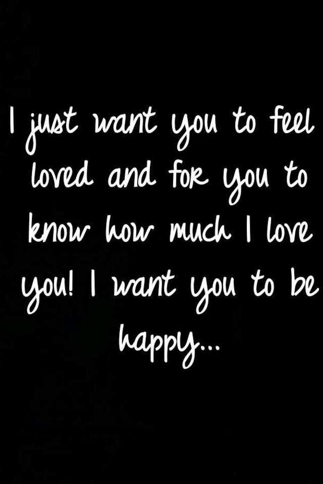 I want you to know i love you