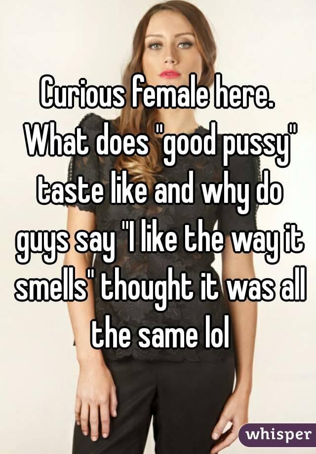 Like pussy taste
