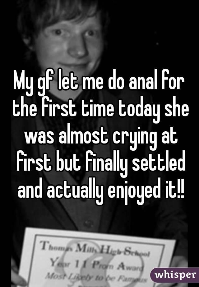 Anal first time crying
