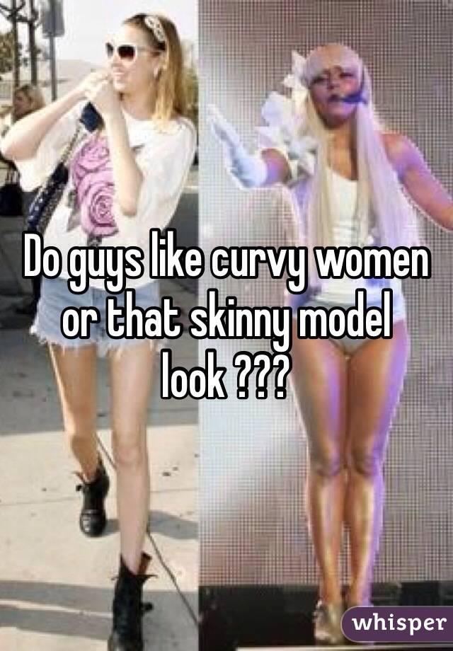 Men like curvy women