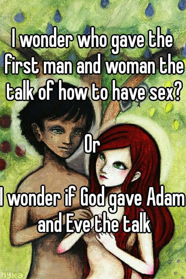Who was the first man to have sex
