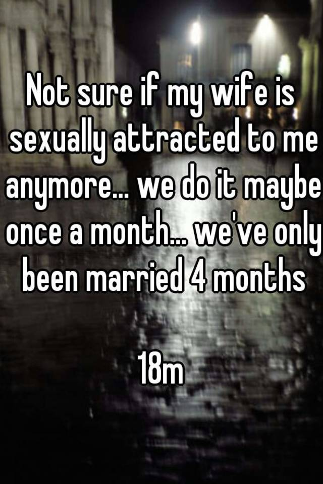 wife not attracted to me anymore