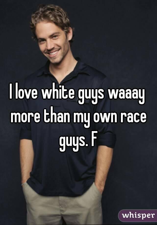 Love white boys