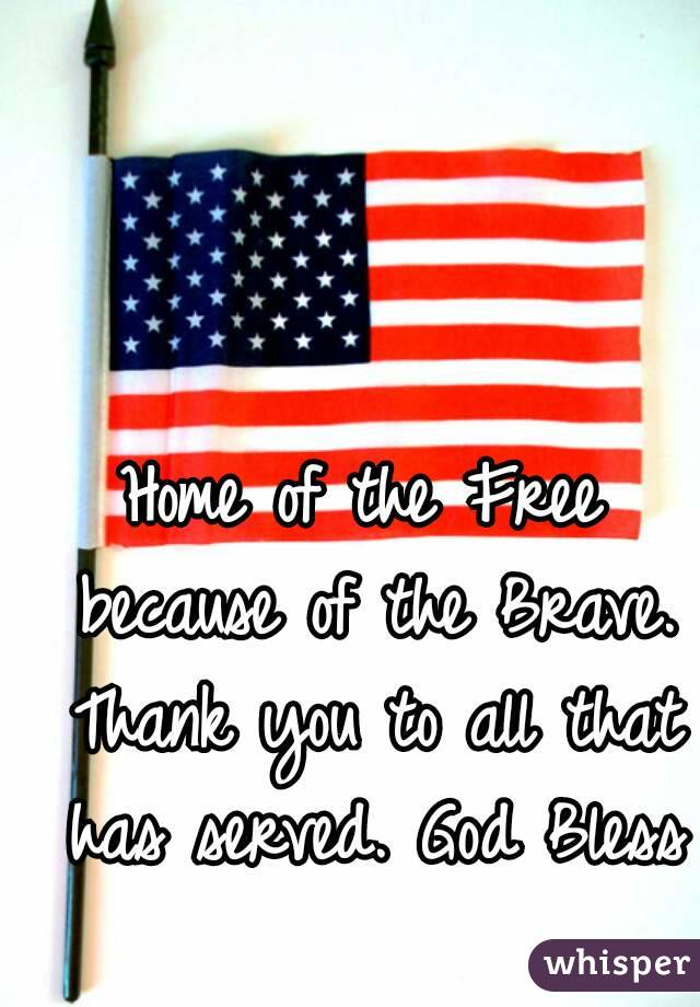 Home of the free because of the brave thank you veterans pictures