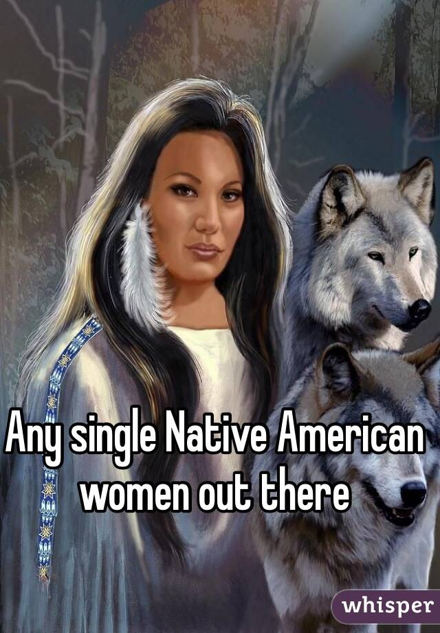 Very valuable Single real native american women opinion