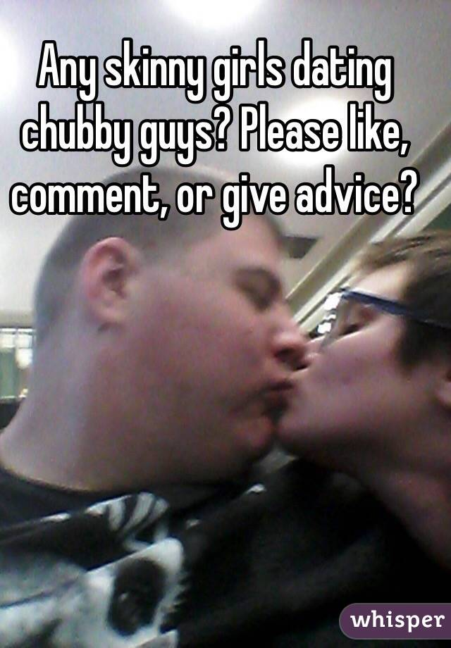 dating chubby guys