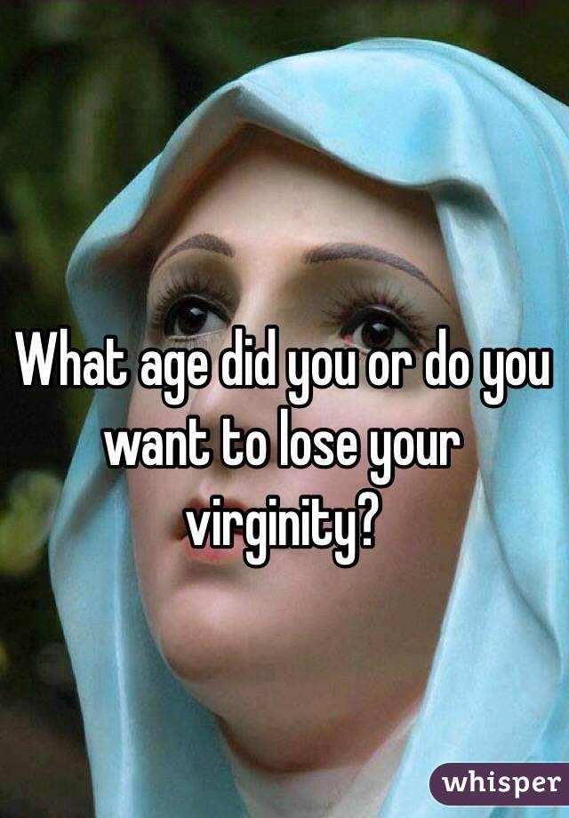 Age already did lose virginity wanna