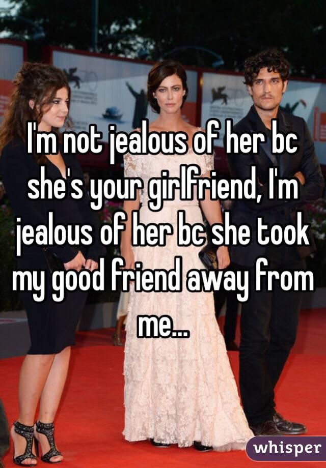 jealous of your girlfriend
