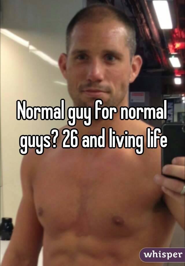 Normal guys