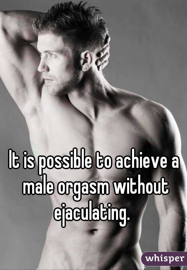 Orgasm without cuming