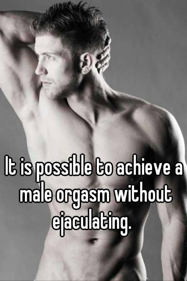 Men orgasm without ejaculation