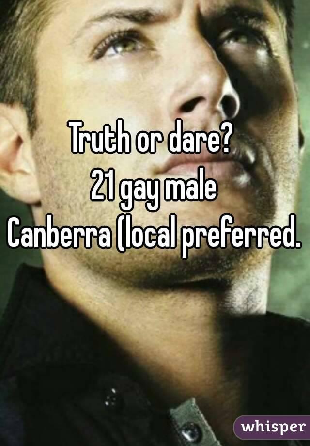 Truth or dare?  21 gay male Canberra (local preferred.