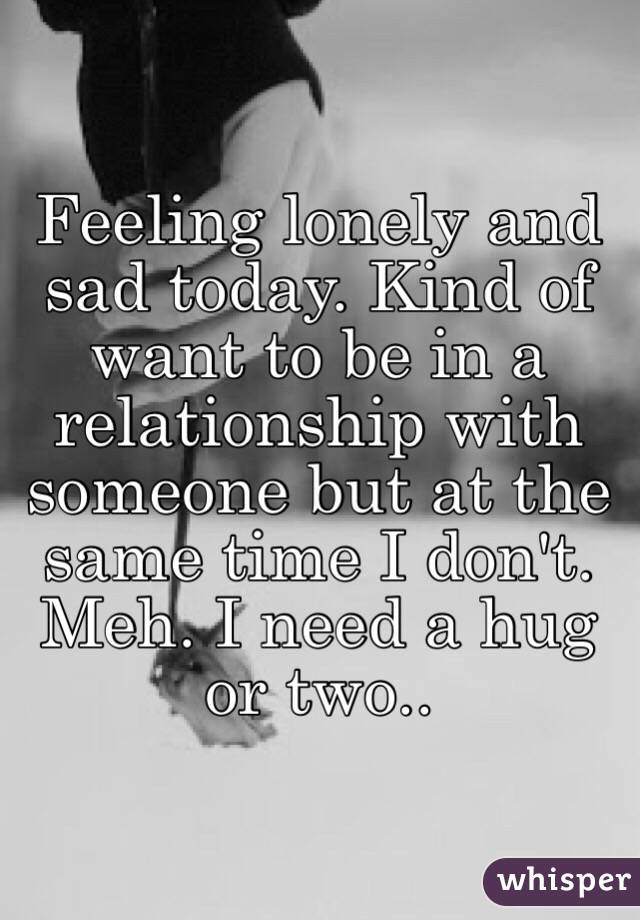 why do i feel lonely in my relationship
