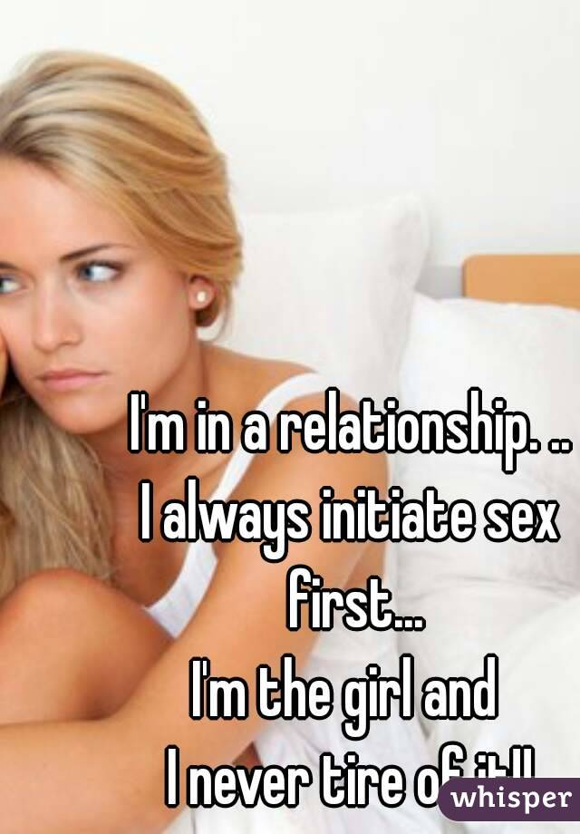 Always have to initiate sex