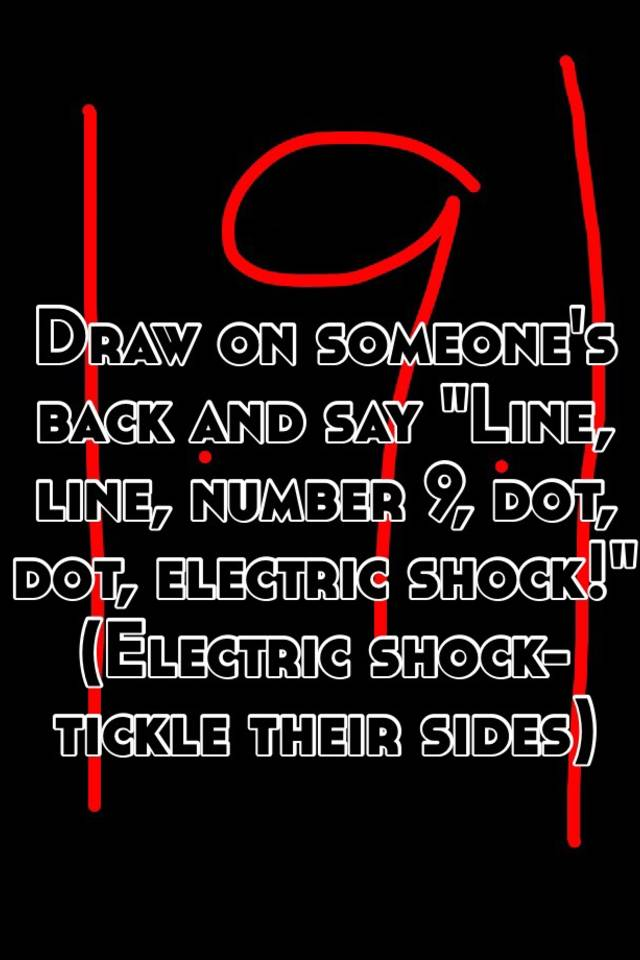 Draw On Someone S Back And Say Line Line Number 9 Dot Dot