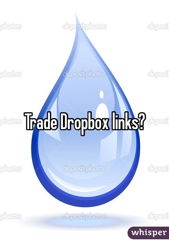 Trade Dropbox links?