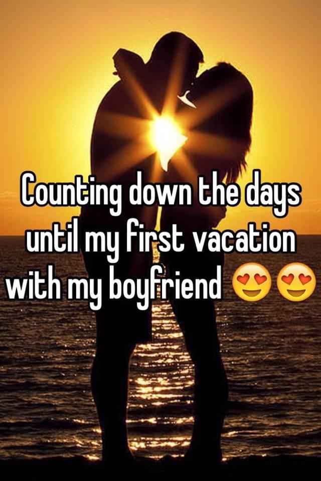 First vacation with boyfriend