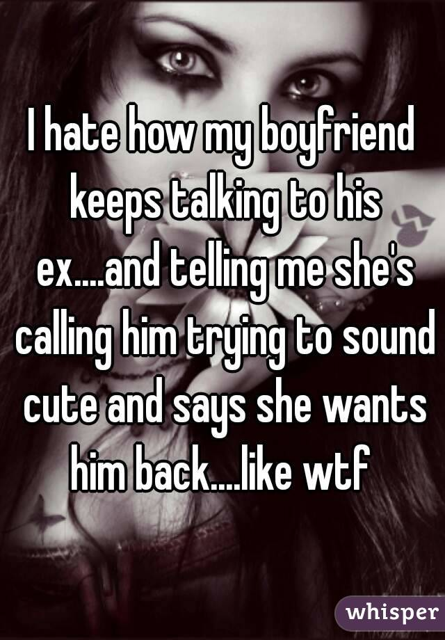 Wants His Him To What When Do Back Ex