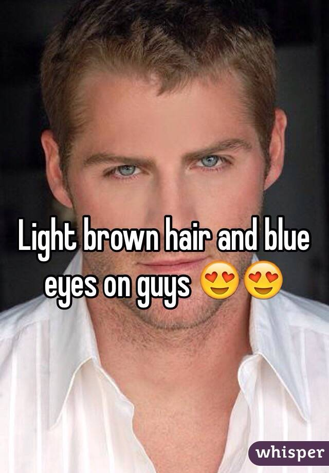 Light Brown Hair And Blue Eyes On Guys
