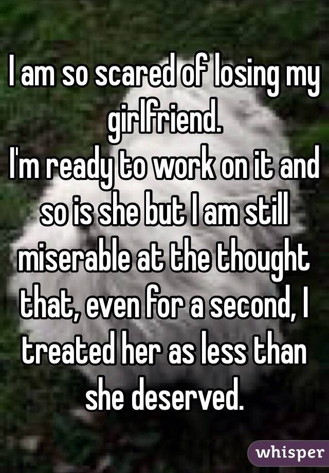 scared to lose her