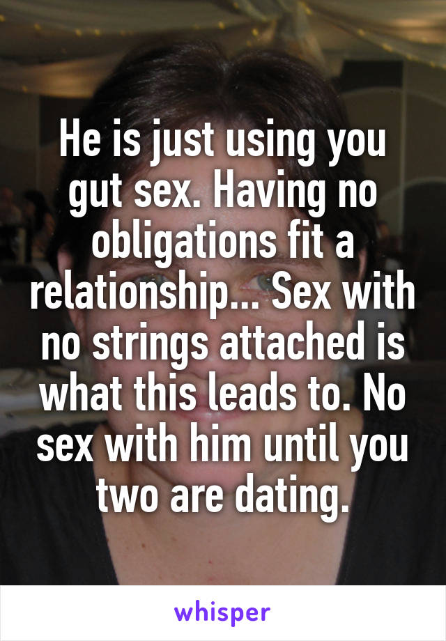 Is he using you for sex
