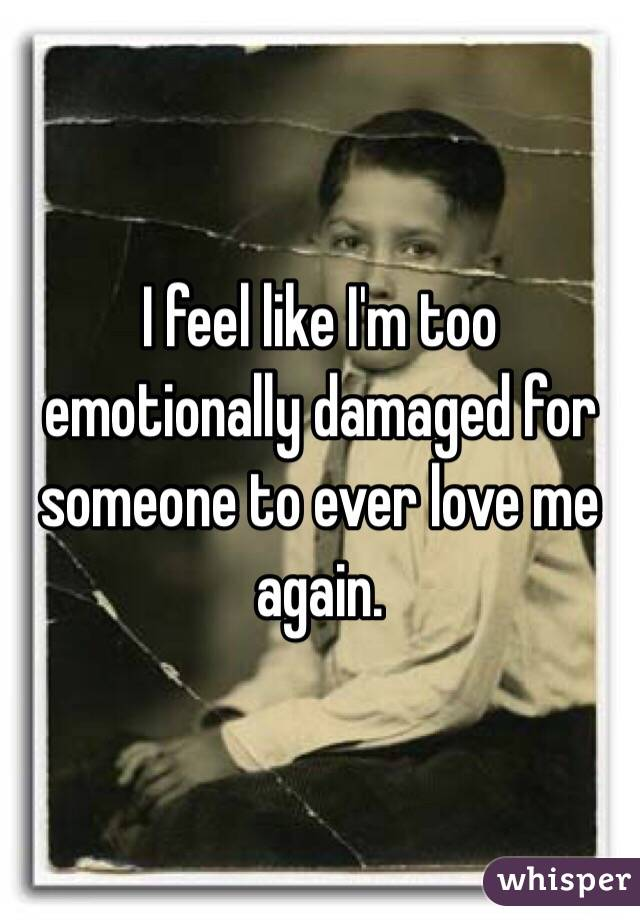 How To Love Someone Who Is Emotionally Damaged