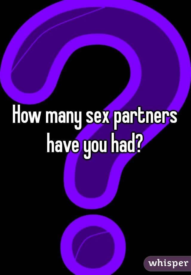 How many sexual partners have you had