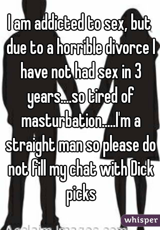 Addicted to sex chat