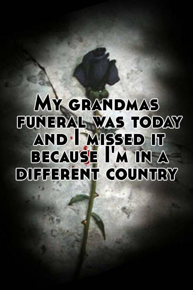 my grandmothers funeral Ninety-three years is a long time to live my paternal grandmother was that age when she passed away this past saturday i attended her funeral, a.